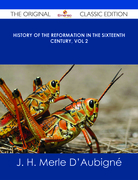 History of the Reformation in the Sixteenth Century, Vol 2 - The Original Classic Edition