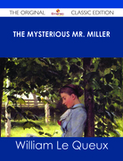 The Mysterious Mr. Miller - The Original Classic Edition