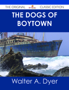 The Dogs of Boytown - The Original Classic Edition