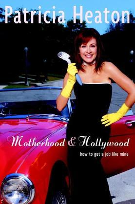 Motherhood and Hollywood: How To Get a Job Like Mine