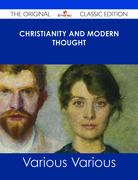 Christianity and Modern Thought - The Original Classic Edition