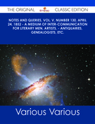 Notes and Queries, Vol. V, Number 130, April 24, 1852 - A Medium of Inter-communication for Literary Men, Artists, - Antiquaries, Genealogists, etc. - The Original Classic Edition