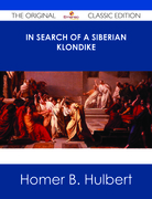 In Search of a Siberian Klondike - The Original Classic Edition