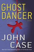 Ghost Dancer: A Novel