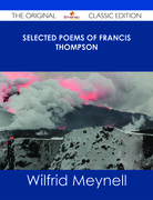 Selected Poems of Francis Thompson - The Original Classic Edition