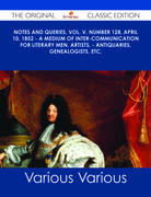 Notes and Queries, Vol. V, Number 128, April 10, 1852 - A Medium of Inter-communication for Literary Men, Artists, - Antiquaries, Genealogists, etc. - The Original Classic Edition