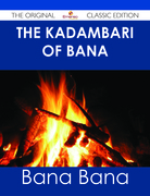 The Kadambari of Bana - The Original Classic Edition