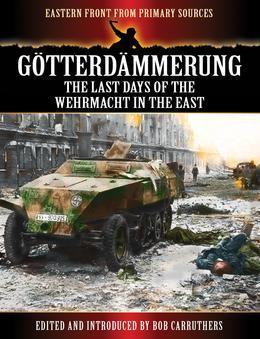 Götterdämmerung - The Last Days of the Werhmacht in the East