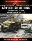 Götterdämmerung - The Last Days of the Werhmacht in the East