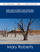 Ruins and Old Trees, Associated with Memorable Events in English History - The Original Classic Edition