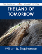 The Land of Tomorrow - The Original Classic Edition