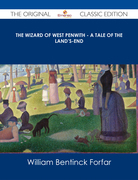 The Wizard of West Penwith - A Tale of the Land's-End - The Original Classic Edition