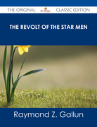 The Revolt of the Star Men - The Original Classic Edition
