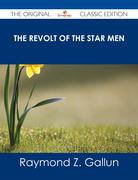 The Revolt of the Star Men - The Original Classic Edition