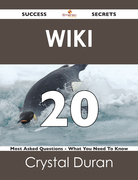 wiki 20 Success Secrets - 20 Most Asked Questions On wiki - What You Need To Know
