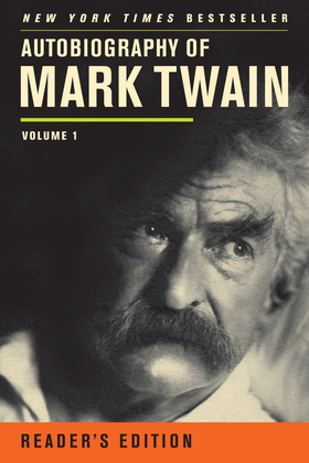 Autobiography of Mark Twain: Volume 1, Reader's Edition