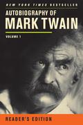Autobiography of Mark Twain: Volume 1, Reader's Edition