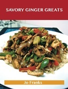 Savory Ginger Greats: Delicious Savory Ginger Recipes, The Top 62 Savory Ginger Recipes