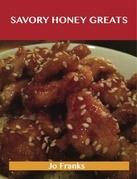 Savory Honey Greats: Delicious Savory Honey Recipes, The Top 62 Savory Honey Recipes