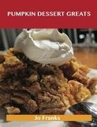 Pumpkin Dessert  Greats: Delicious Pumpkin Dessert  Recipes, The Top 94 Pumpkin Dessert  Recipes