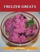 Freezer Greats: Delicious Freezer Recipes, The Top 100 Freezer Recipes