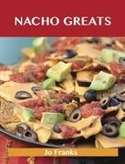Nacho Greats: Delicious Nacho Recipes, The Top 56 Nacho Recipes