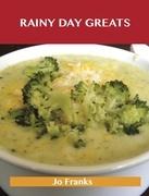 Rainy Day Greats: Delicious Rainy Day Recipes, The Top 61 Rainy Day Recipes