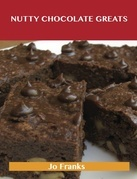 Nutty Chocolate Greats: Delicious Nutty Chocolate Recipes, The Top 58 Nutty Chocolate Recipes