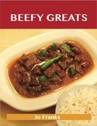 Beefy  Greats: Delicious Beefy  Recipes, The Top 100 Beefy  Recipes