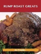 Rump Roast Greats: Delicious Rump Roast Recipes, The Top 80 Rump Roast Recipes