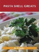 Pasta Shell Greats: Delicious Pasta Shell Recipes, The Top 61 Pasta Shell Recipes