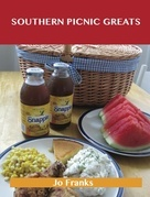 Southern Picnic Greats: Delicious Southern Picnic Recipes, The Top 94 Southern Picnic Recipes