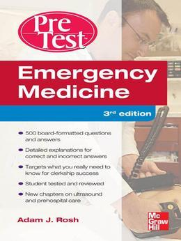 Emergency Medicine PreTest Self-Assessment and Review Third Edition