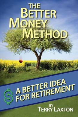 The Better Money Method: A Better Idea for Retirement