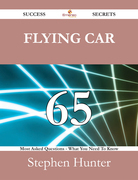 Flying car 65 Success Secrets - 65 Most Asked Questions On Flying car - What You Need To Know