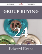 Group Buying 24 Success Secrets - 24 Most Asked Questions On Group Buying - What You Need To Know