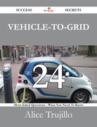 Vehicle-to-Grid 24 Success Secrets - 24 Most Asked Questions On Vehicle-to-Grid - What You Need To Know