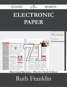 Electronic Paper 71 Success Secrets - 71 Most Asked Questions On Electronic Paper - What You Need To Know