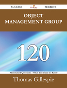Object Management Group 120 Success Secrets - 120 Most Asked Questions On Object Management Group - What You Need To Know