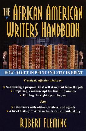 The African American Writer's Handbook: How to Get in Print and Stay in Print