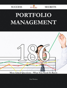 Portfolio Management 186 Success Secrets - 186 Most Asked Questions On Portfolio Management - What You Need To Know