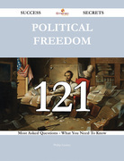 Political freedom 121 Success Secrets - 121 Most Asked Questions On Political freedom - What You Need To Know