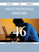 Occupational disease 46 Success Secrets - 46 Most Asked Questions On Occupational disease - What You Need To Know