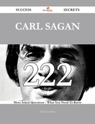 Carl Sagan 222 Success Secrets - 222 Most Asked Questions On Carl Sagan - What You Need To Know