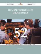 Human factors and ergonomics 52 Success Secrets - 52 Most Asked Questions On Human factors and ergonomics - What You Need To Know