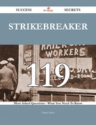 Strikebreaker 119 Success Secrets - 119 Most Asked Questions On Strikebreaker - What You Need To Know