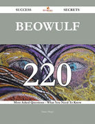 Beowulf 220 Success Secrets - 220 Most Asked Questions On Beowulf - What You Need To Know