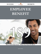 Employee benefit 189 Success Secrets - 189 Most Asked Questions On Employee benefit - What You Need To Know