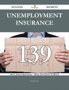 Unemployment insurance 139 Success Secrets - 139 Most Asked Questions On Unemployment insurance - What You Need To Know