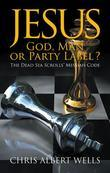 Jesus: God, Man or Party Label ? : The Dead Sea Scrolls' Messiah Code